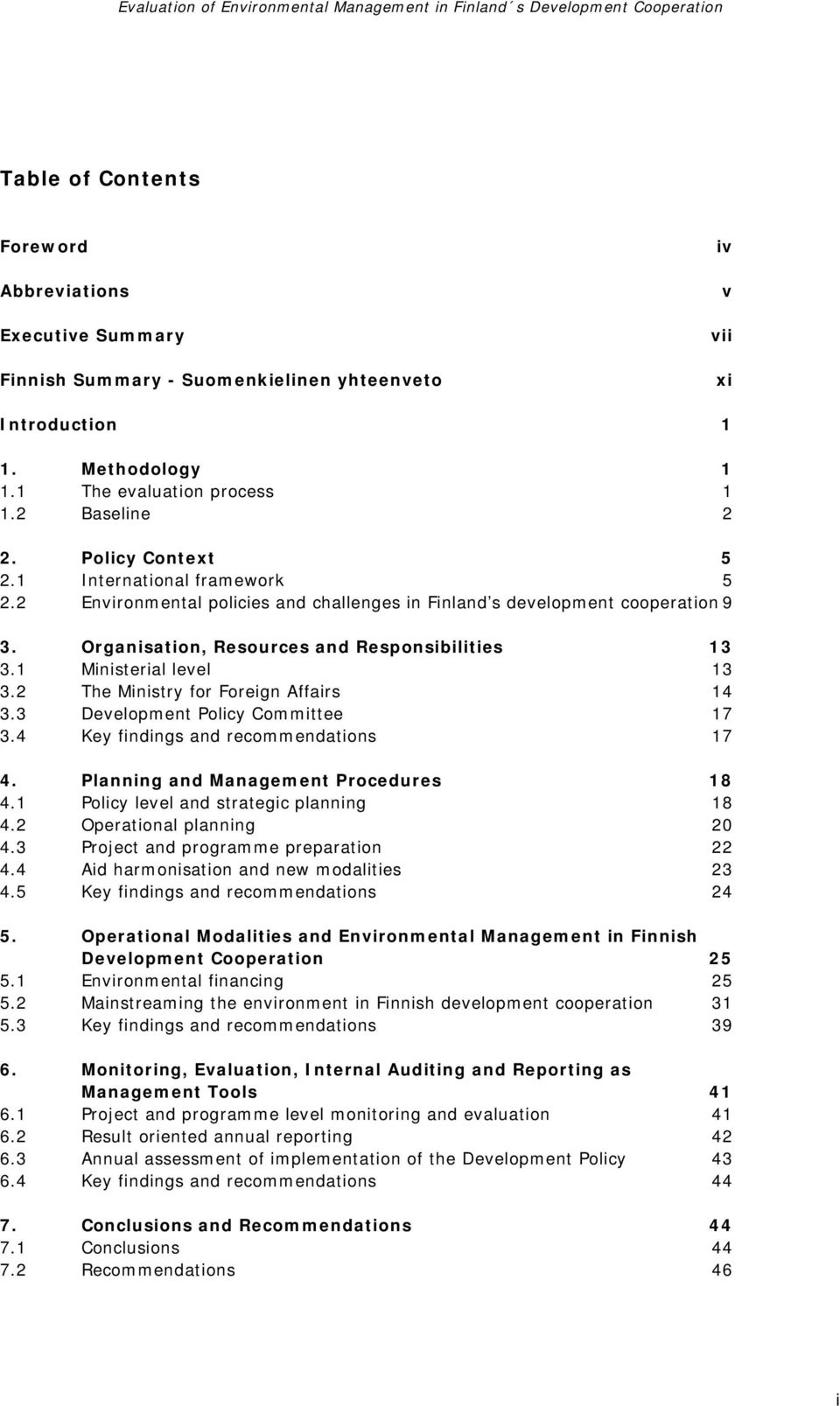 1 Ministerial level 13 3.2 The Ministry for Foreign Affairs 14 3.3 Development Policy Committee 17 3.4 Key findings and recommendations 17 4. Planning and Management Procedures 18 4.