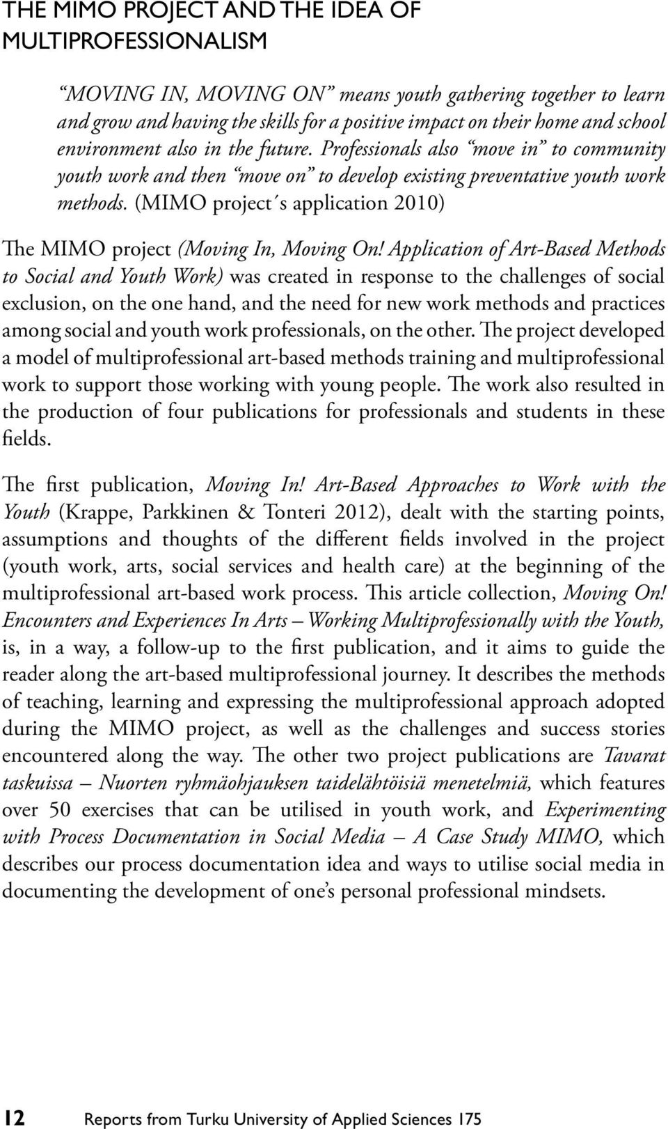 (MIMO project s application 2010) The MIMO project (Moving In, Moving On!