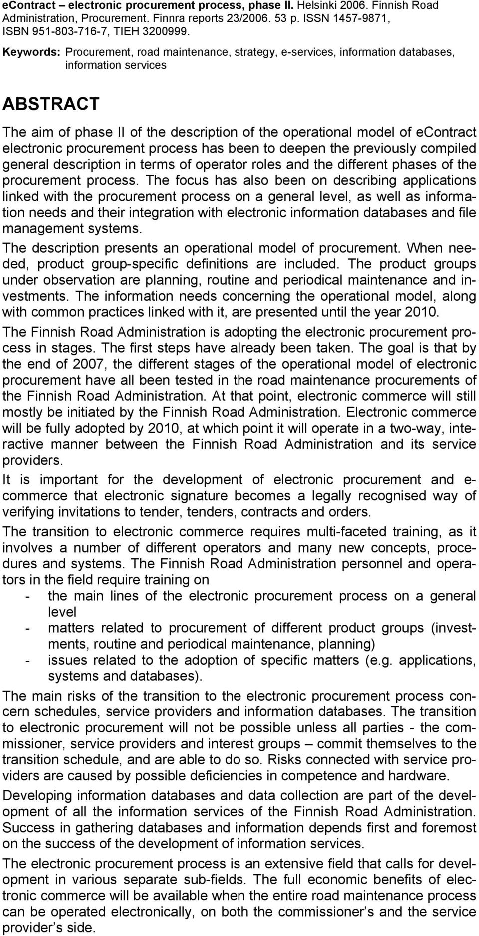 electronic procurement process has been to deepen the previously compiled general description in terms of operator roles and the different phases of the procurement process.