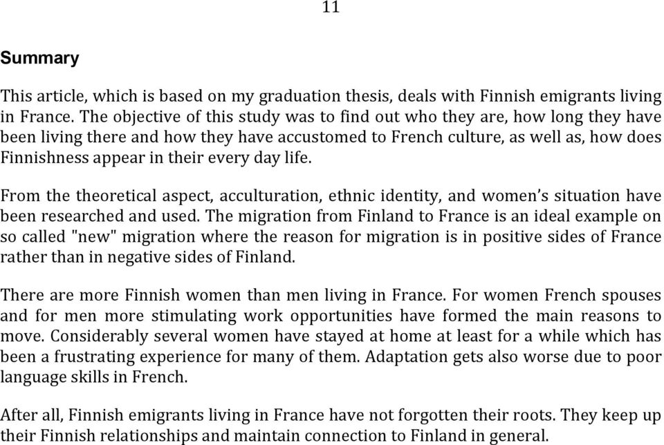 day life. From the theoretical aspect, acculturation, ethnic identity, and women s situation have been researched and used.