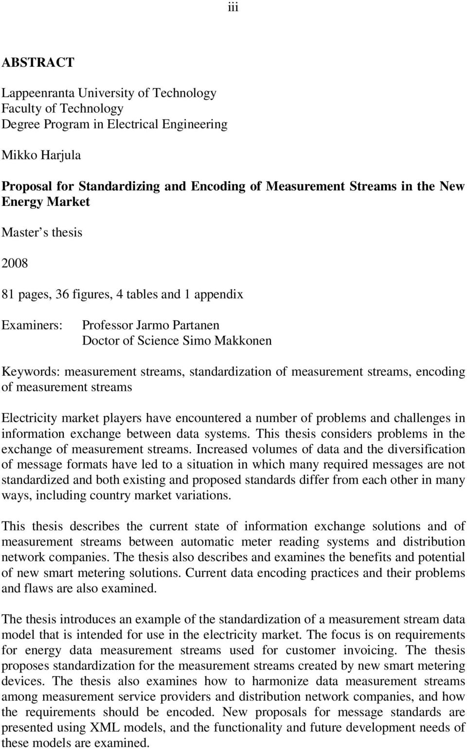 of measurement streams, encoding of measurement streams Electricity market players have encountered a number of problems and challenges in information exchange between data systems.