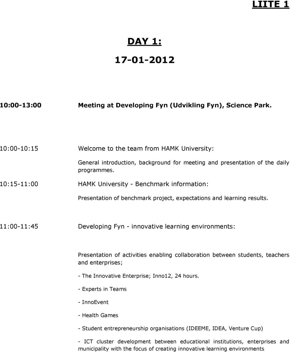 10:15-11:00 HAMK University - Benchmark information: Presentation of benchmark project, expectations and learning results.