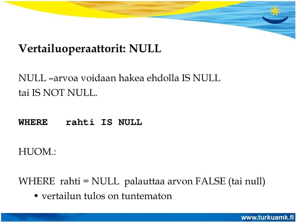 WHERE rahti IS NULL HUOM.