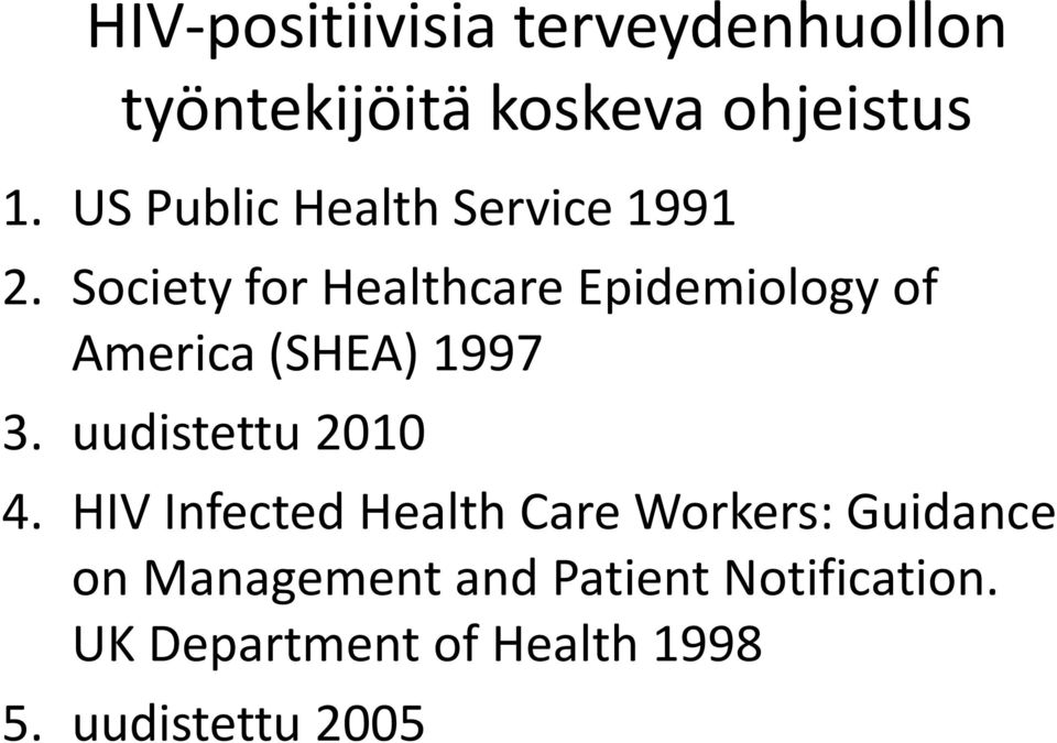 Society for Healthcare Epidemiology of America (SHEA) 1997 3.
