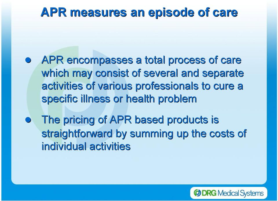 professionals to cure a specific illness or health problem The pricing of