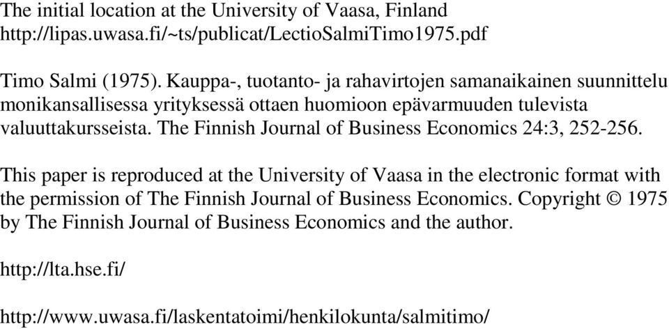 The Finnish Journal of Business Economics 24:3, 252-256.