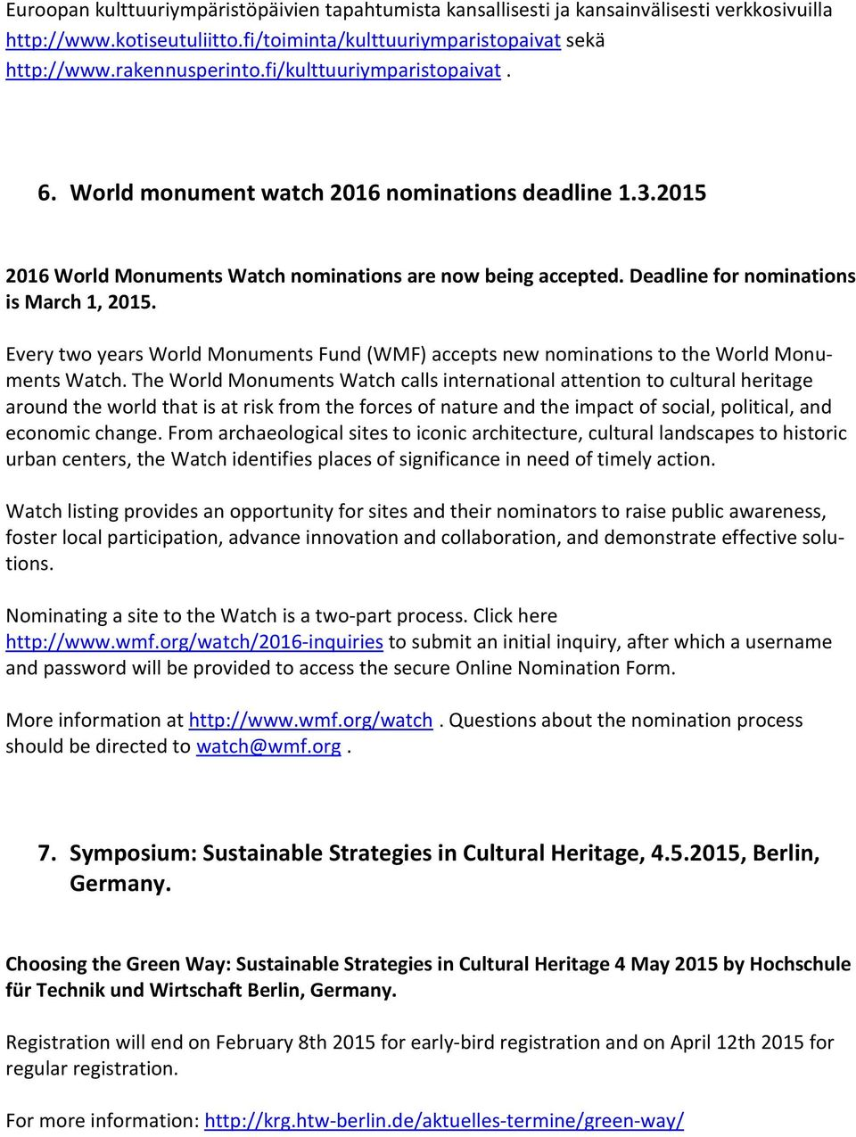 Every two years World Monuments Fund (WMF) accepts new nominations to the World Monuments Watch.