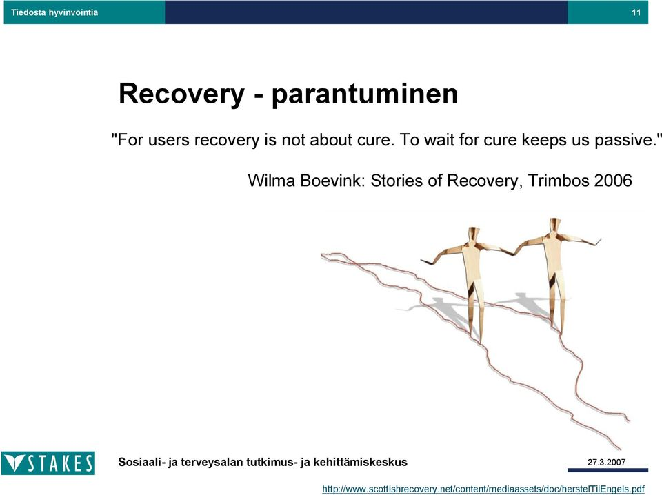 """ Wilma Boevink: Stories of Recovery, Trimbos 2006 http://www."