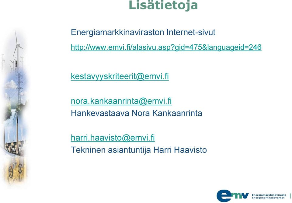 gid=475&languageid=246 kestavyyskriteerit@emvi.fi nora.