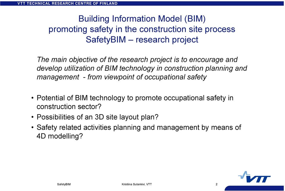 management - from viewpoint of occupational safety Potential of BIM technology to promote occupational safety in