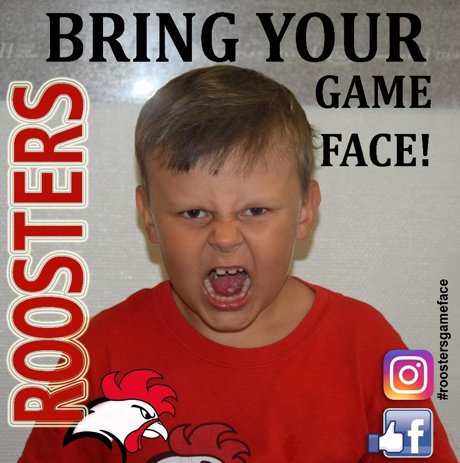 Roosters GAME FACE It's time to get YOUR game face