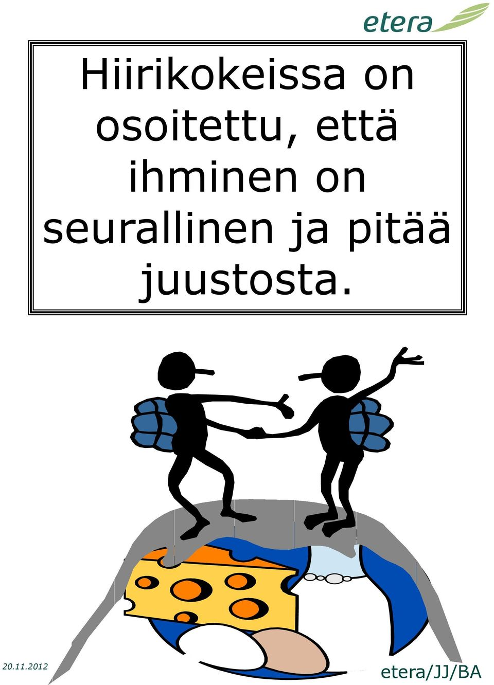 ihminen on