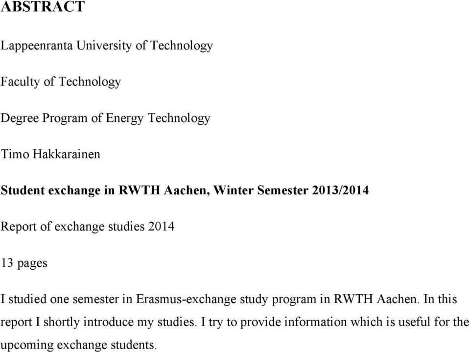 2014 13 pages I studied one semester in Erasmus-exchange study program in RWTH Aachen.