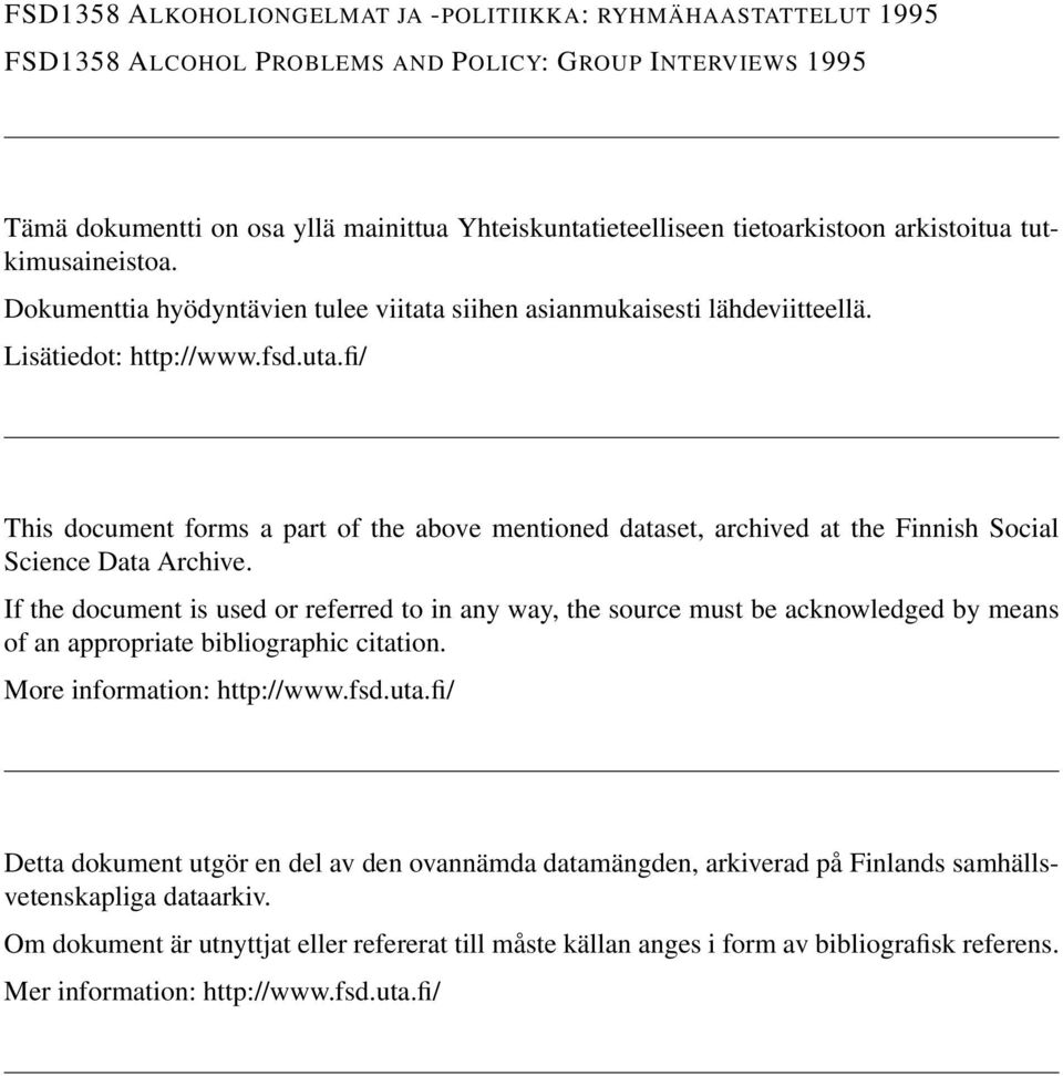 fi/ This document forms a part of the above mentioned dataset, archived at the Finnish Social Science Data Archive.