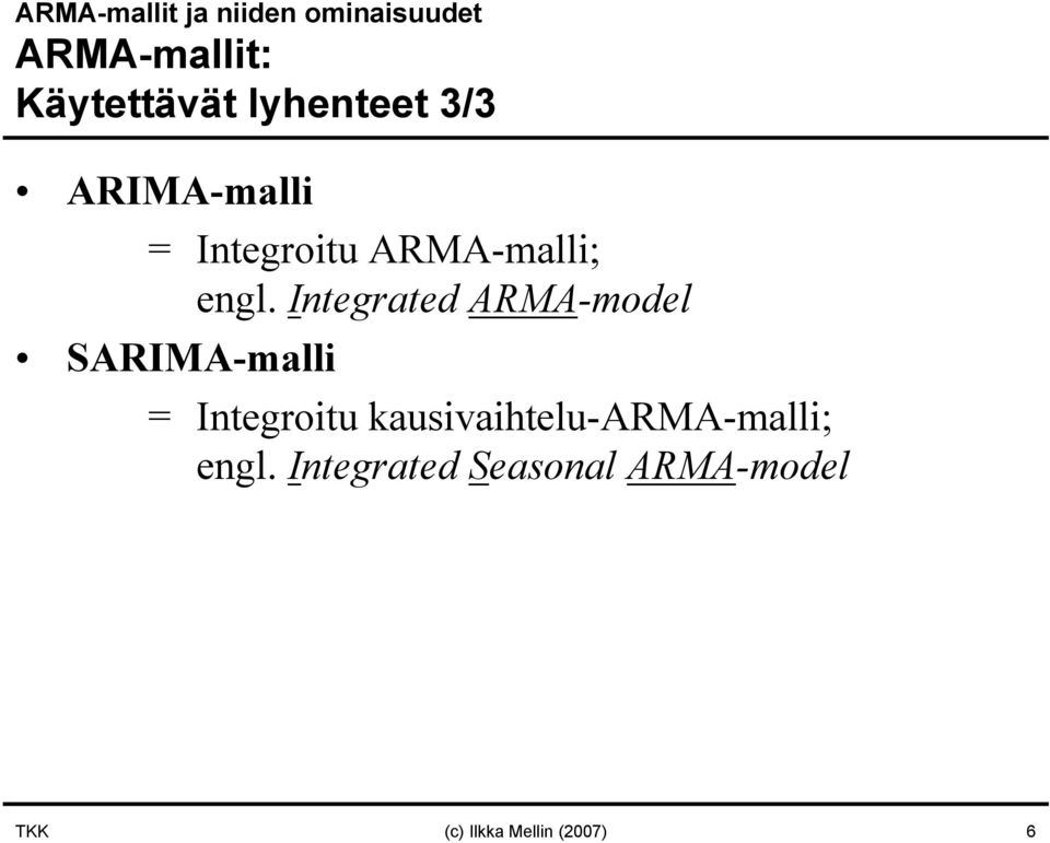 Integrated ARMA-model SARIMA-malli = Integroitu