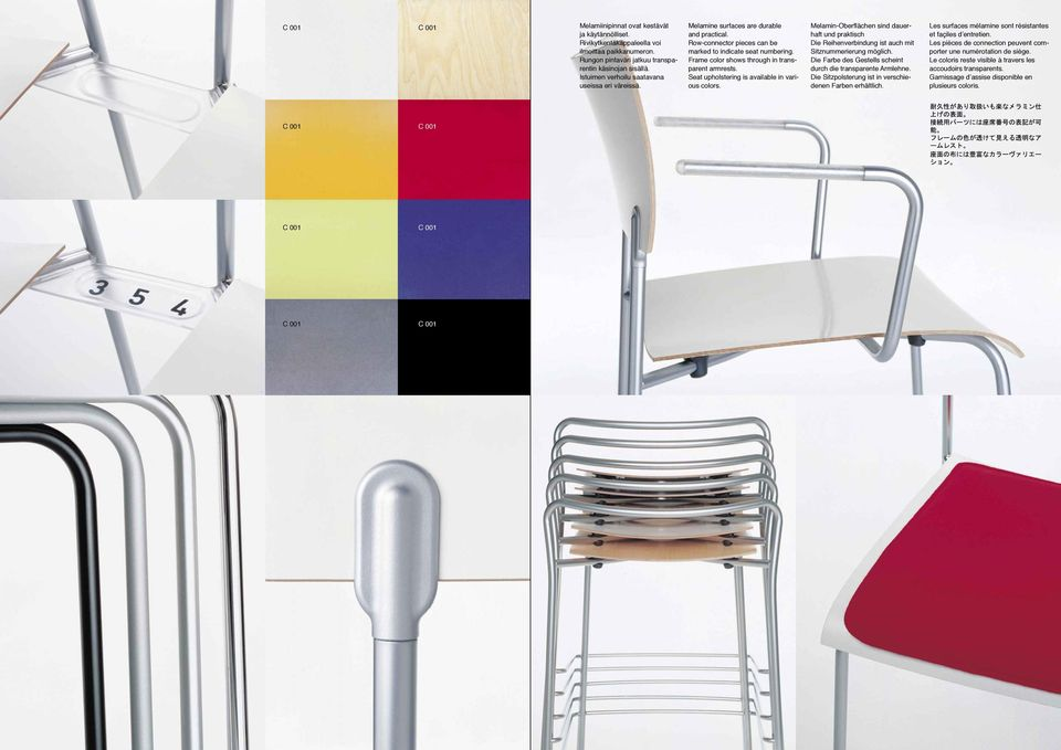 Frame color shows through in transparent armrests. Seat upholstering is available in various colors.