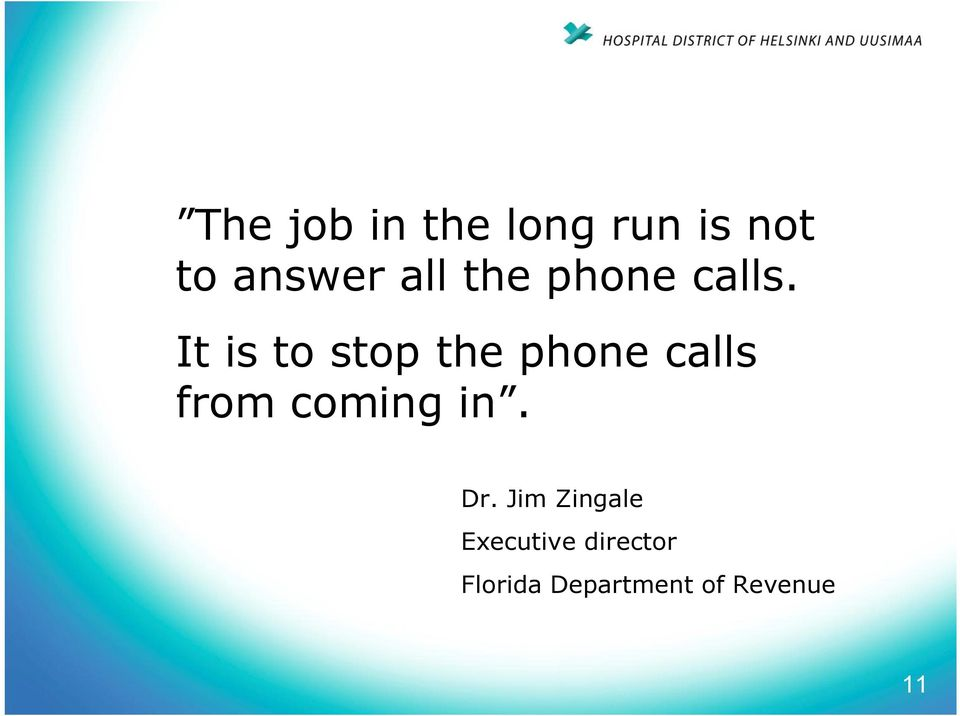 It is to stop the phone calls from coming