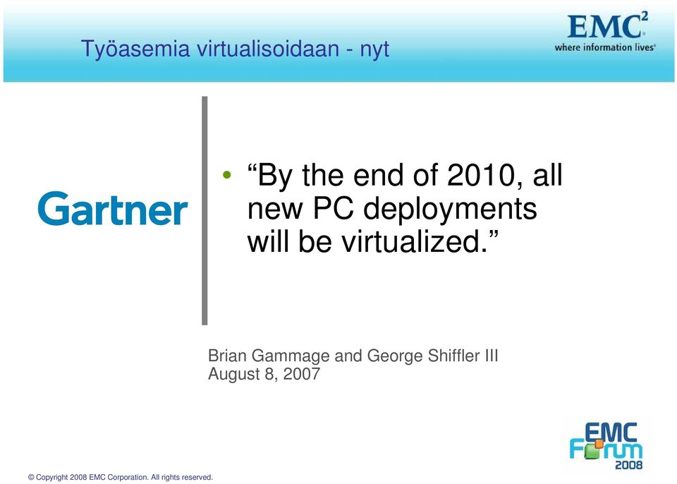 deployments will be virtualized.
