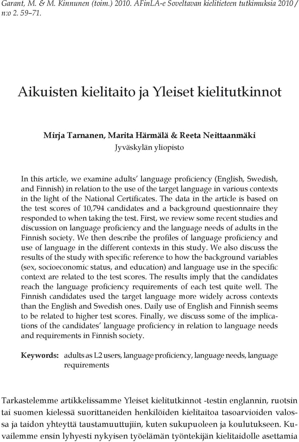 Finnish) in relation to the use of the target language in various contexts in the light of the National Certificates.