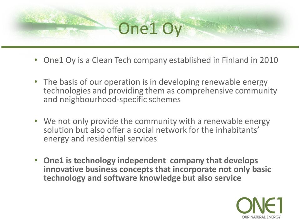 renewable energy solution but also offer a social network for the inhabitants energy and residential services One1 is technology