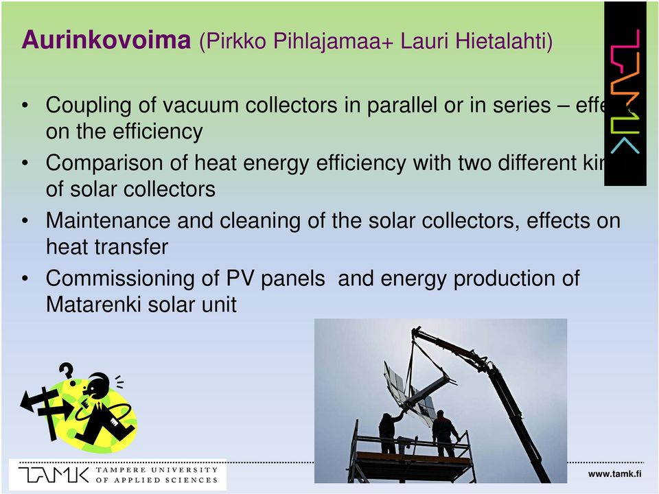 two different kind of solar collectors Maintenance and cleaning of the solar collectors,