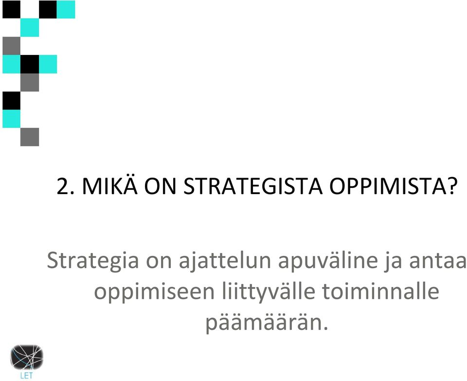 Strategia on ajattelun
