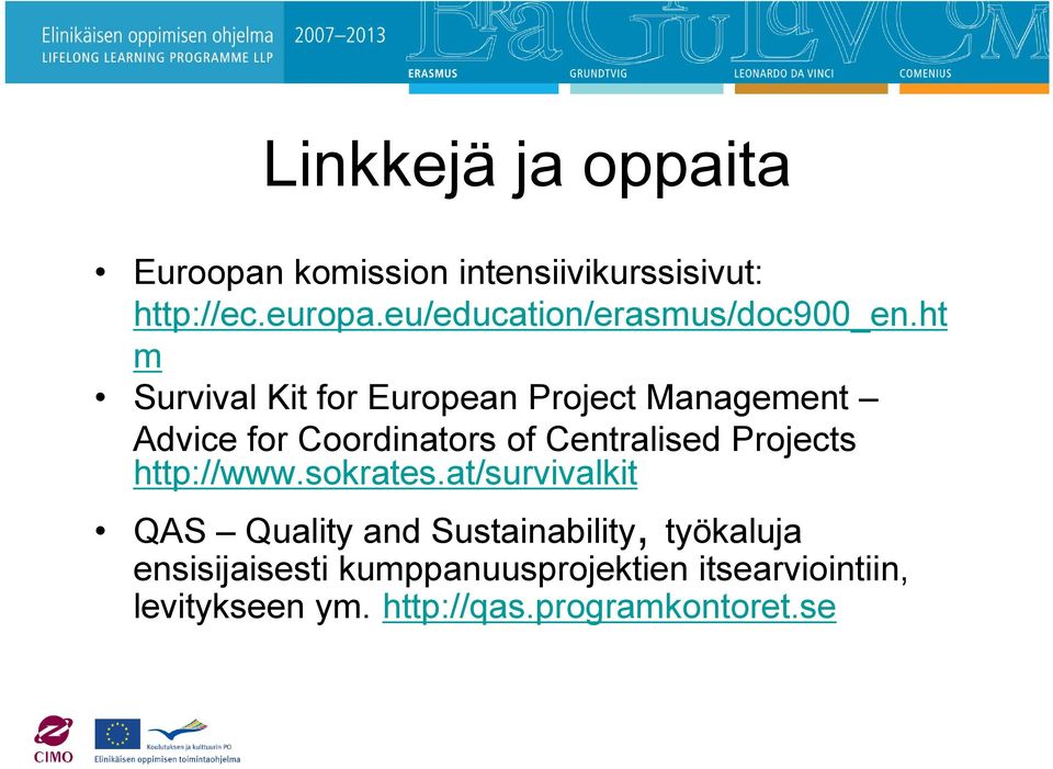ht m Survival Kit for European Project Management Advice for Coordinators of Centralised