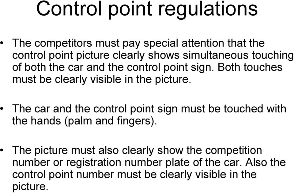 The car and the control point sign must be touched with the hands (palm and fingers).