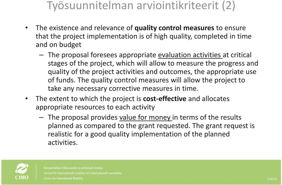 of funds. The quality control measures will allow the project to take any necessary corrective measures in time.