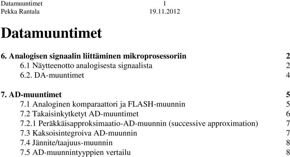AD-muuntimet 5 7.1 Analoginen komparaattori ja FLASH-muunnin 5 7.2