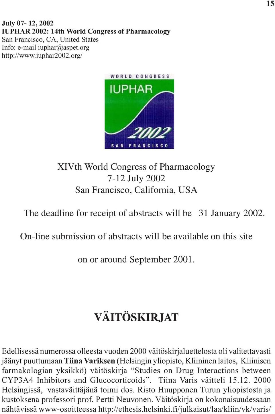 On-line submission of abstracts will be available on this site on or around September 2001.