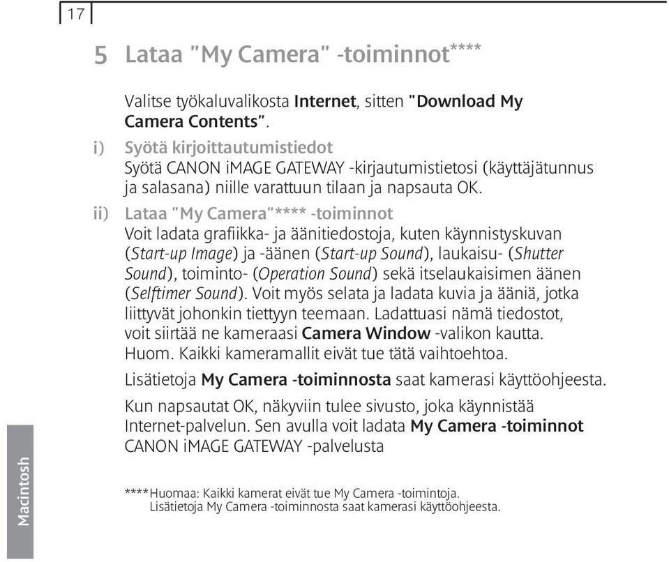 "Lataa ""My Camera""**** -toiminnot Voit ladata grafiikka- ja äänitiedostoja, kuten käynnistyskuvan (Start-up Image) ja -äänen (Start-up Sound), laukaisu- (Shutter Sound), toiminto- (Operation Sound)"