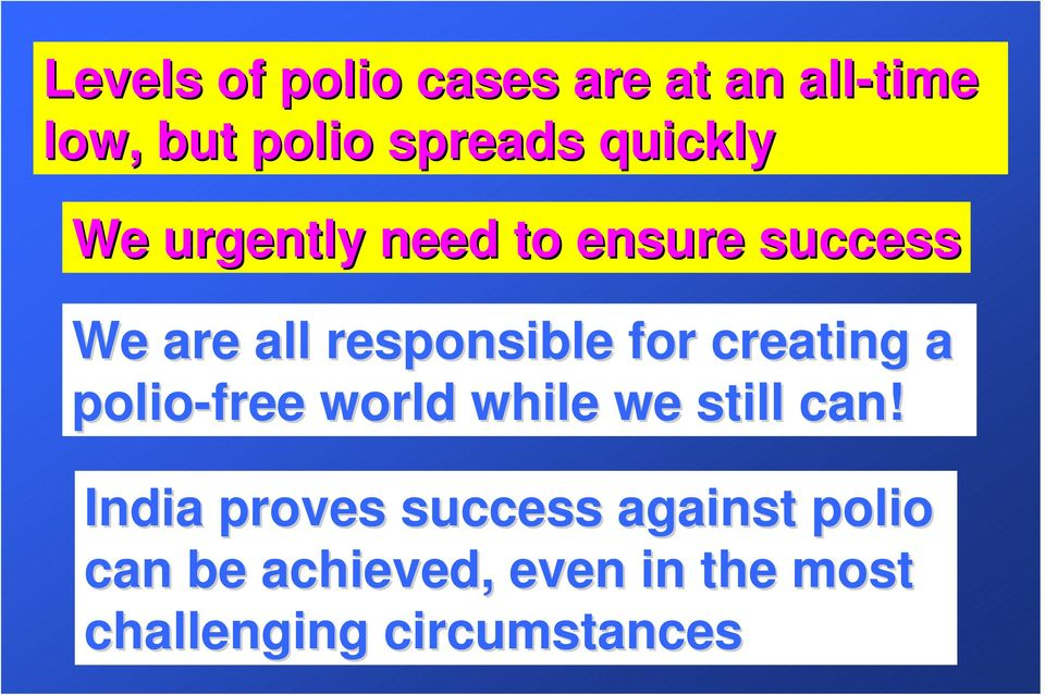 for creating a polio-free world while we still can!