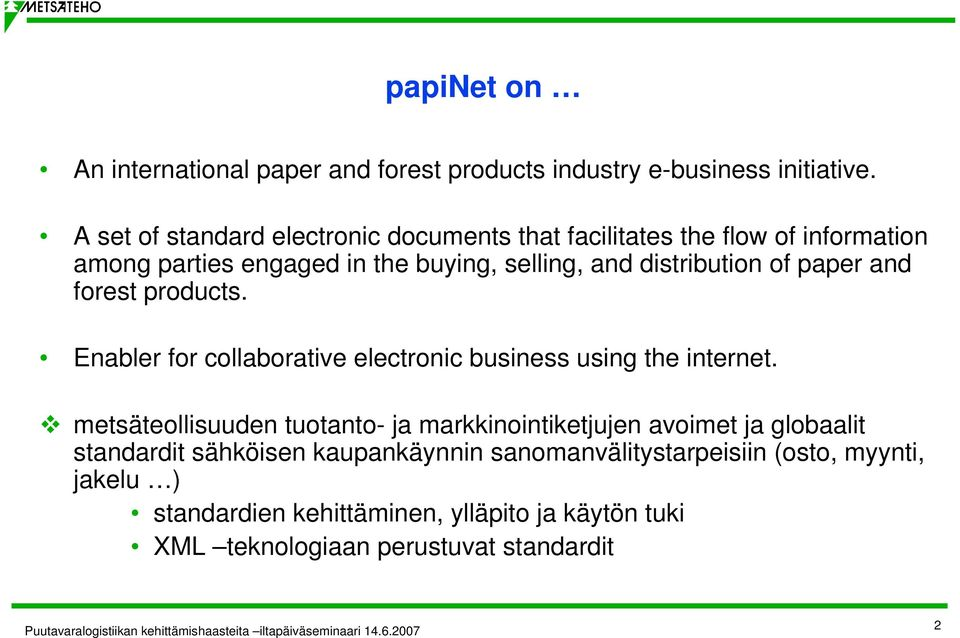 of paper and forest products. Enabler for collaborative electronic business using the internet.