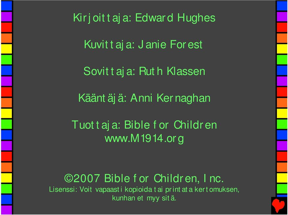 Children www.m1914.org 2007 Bible for Children, Inc.