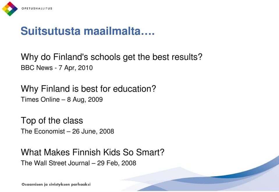 BBC News - 7 Apr, 2010 Why Finland is best for education?