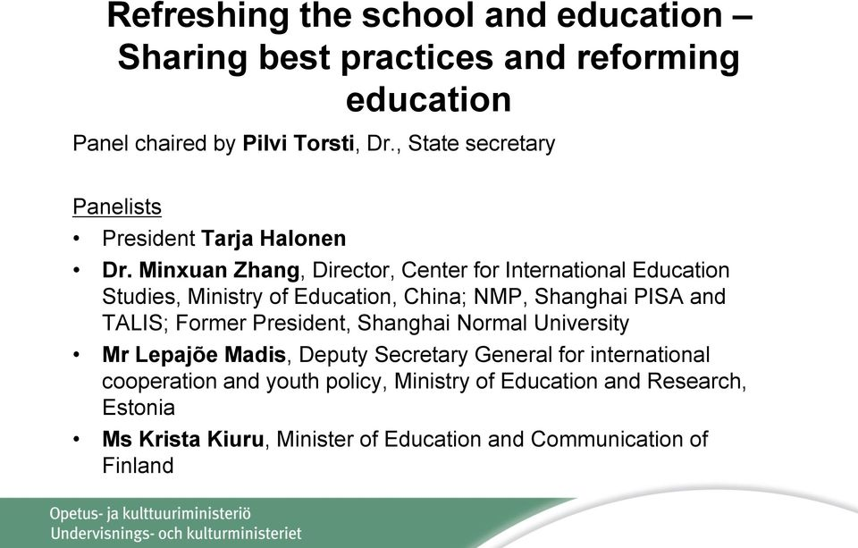 Minxuan Zhang, Director, Center for International Education Studies, Ministry of Education, China; NMP, Shanghai PISA and TALIS; Former