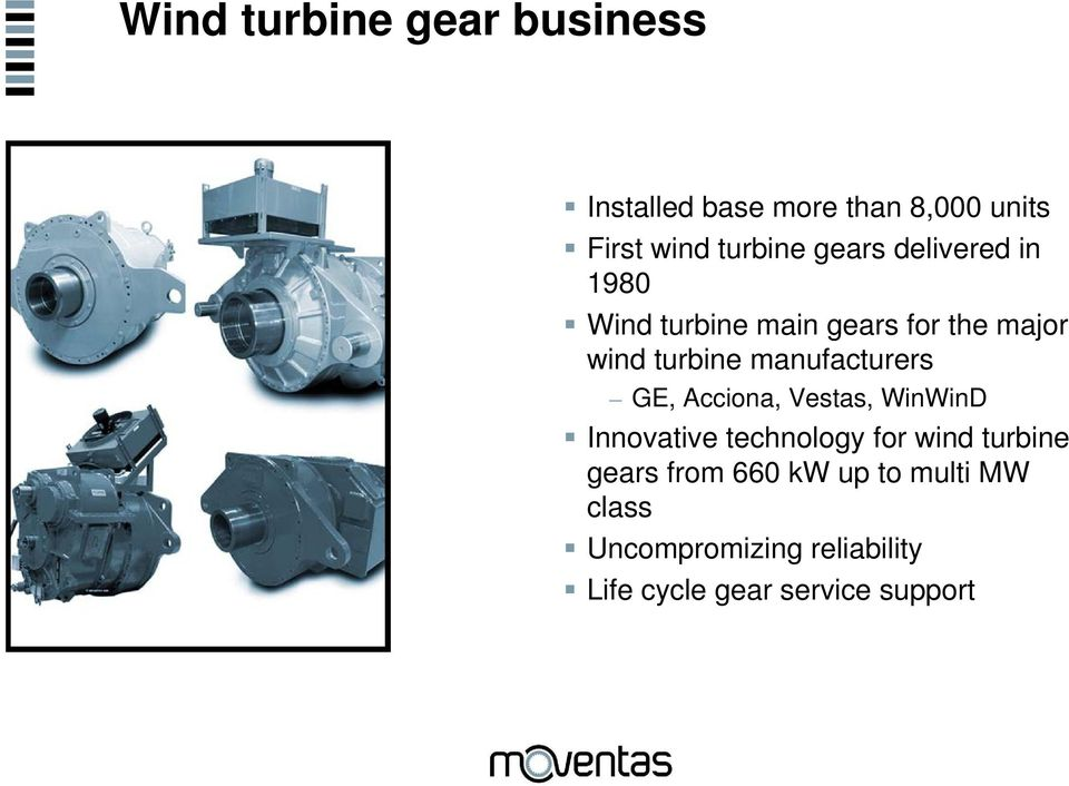 manufacturers GE, Acciona, Vestas, WinWinD Innovative technology for wind turbine
