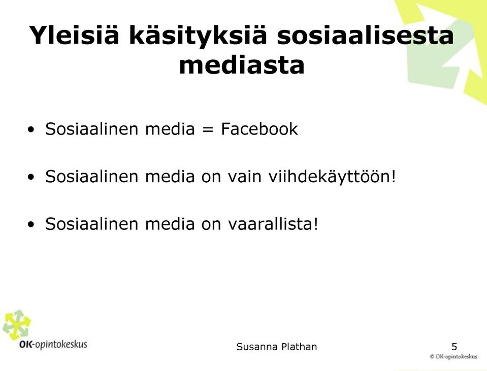 Facebook Sosiaalinen media on vain