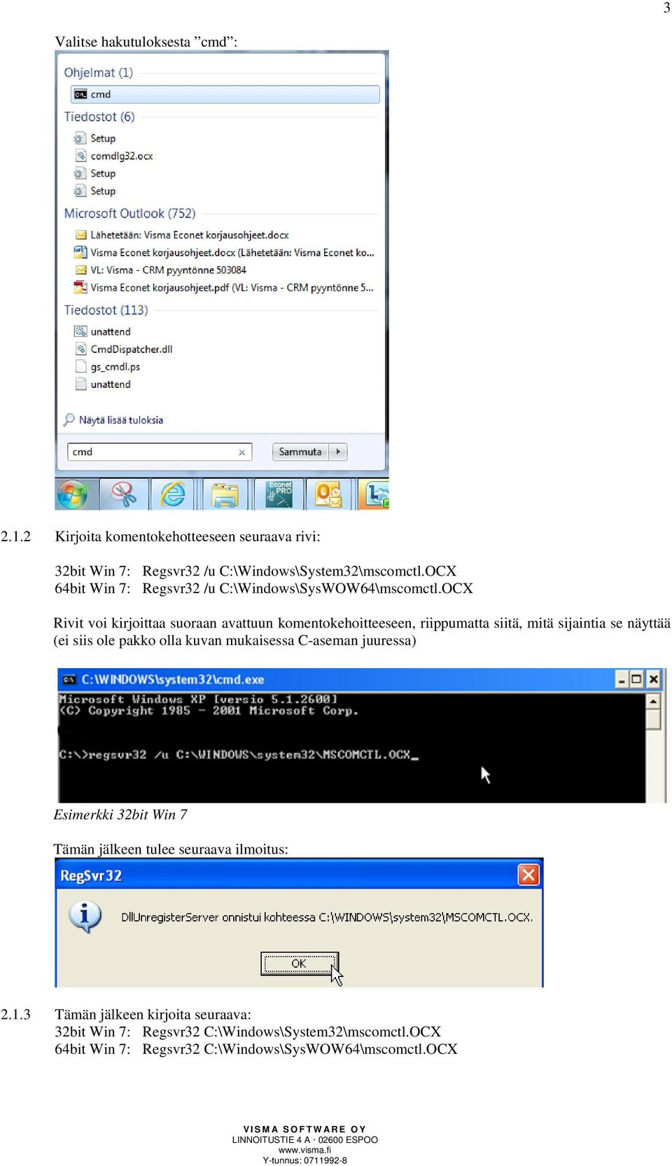 OCX 64bit Win 7: Regsvr32 /u C:\Windows\SysWOW64\mscomctl.