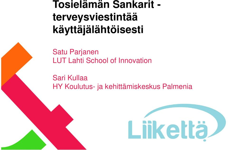 Lahti School of Innovation Sari Kullaa