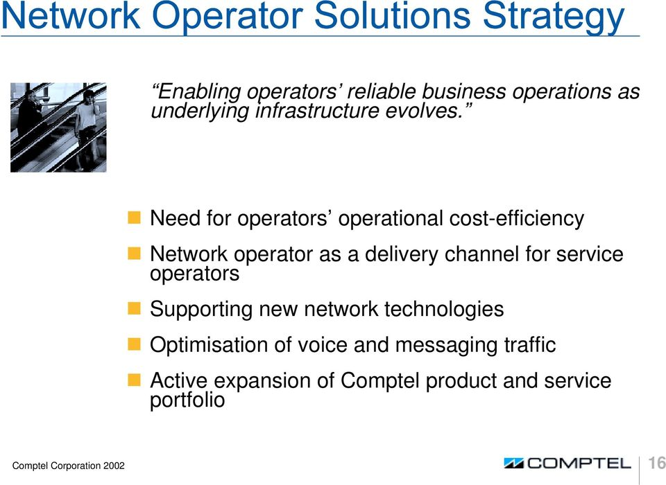 for service operators ❶ Supporting new network technologies ❶ Optimisation of voice and