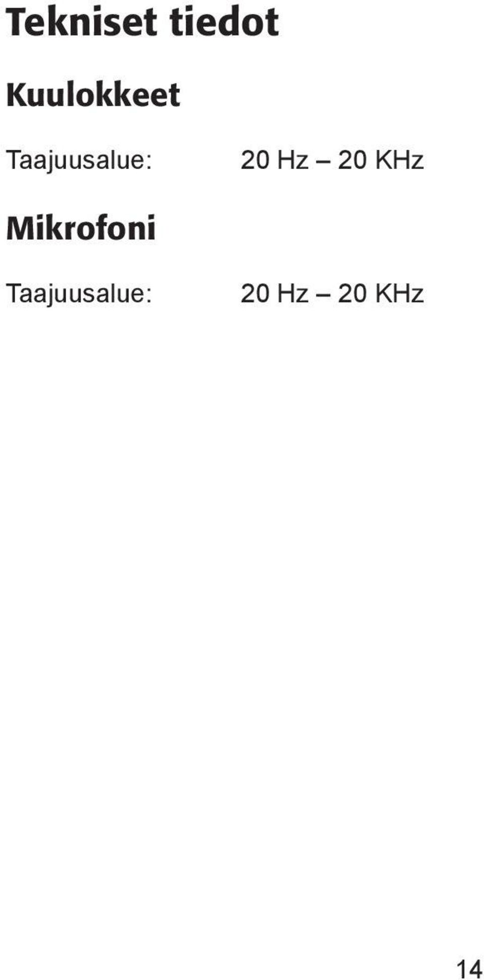 Taajuusalue: 20 Hz 20