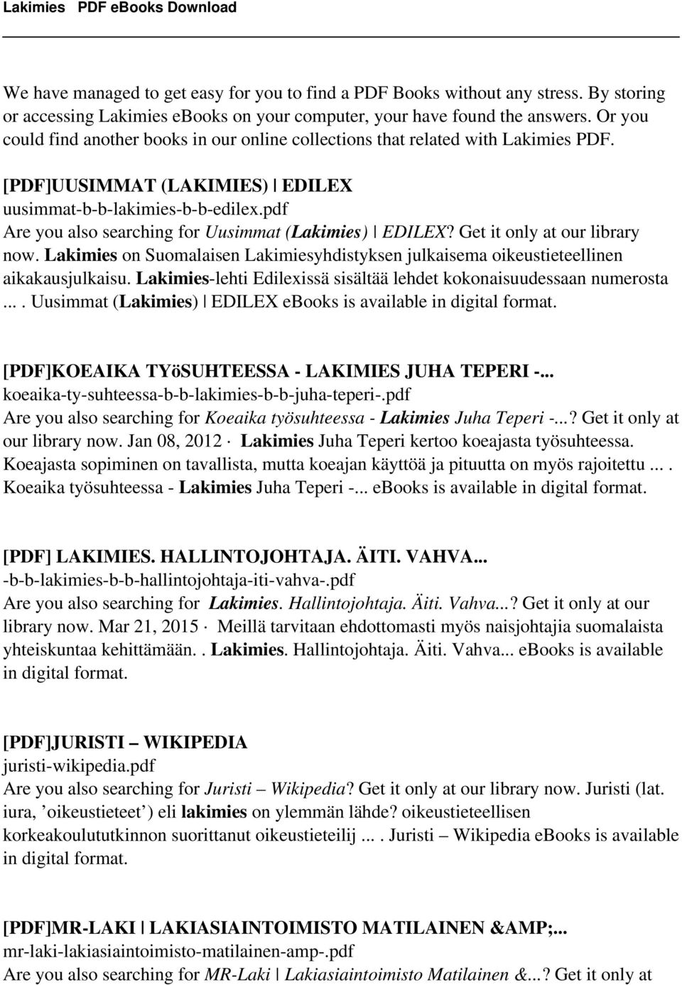 pdf Are you also searching for Uusimmat (Lakimies) EDILEX? Get it only at our library now. Lakimies on Suomalaisen Lakimiesyhdistyksen julkaisema oikeustieteellinen aikakausjulkaisu.