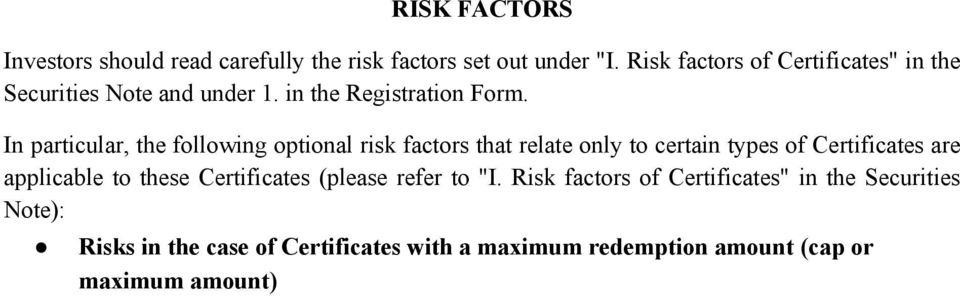 In particular, the following optional risk factors that relate only to certain types of Certificates are applicable to