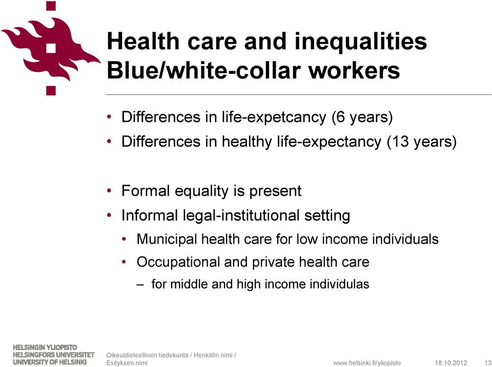 Informal legal-institutional setting Municipal health care for low income individuals