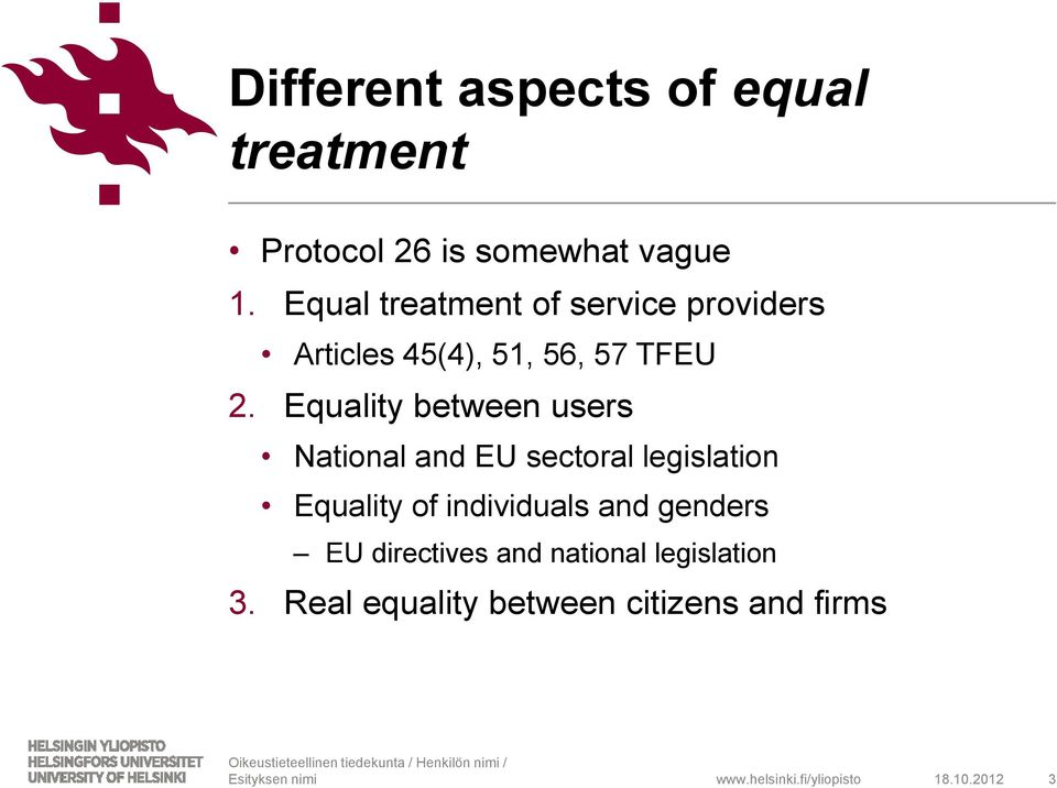 Equality between users National and EU sectoral legislation Equality of individuals