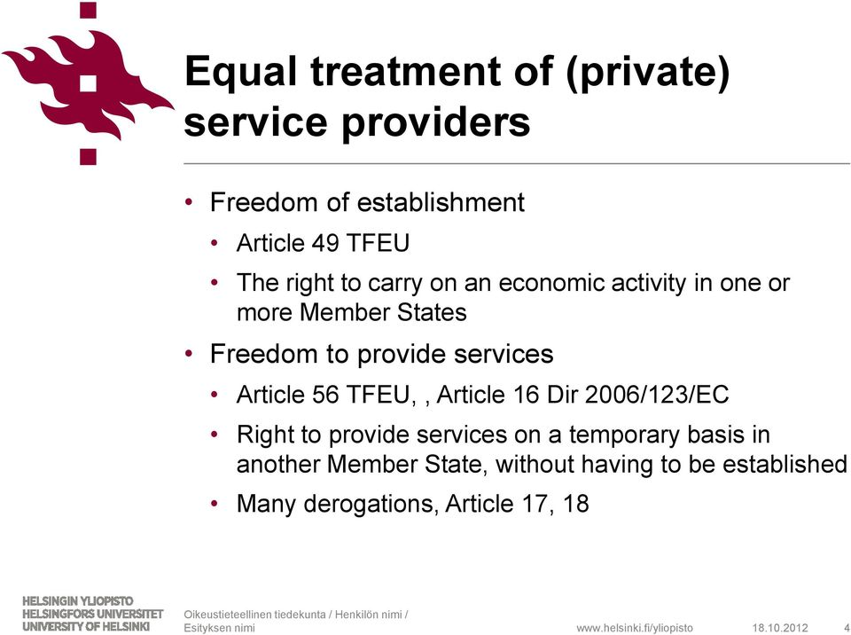 Article 56 TFEU,, Article 16 Dir 2006/123/EC Right to provide services on a temporary basis in