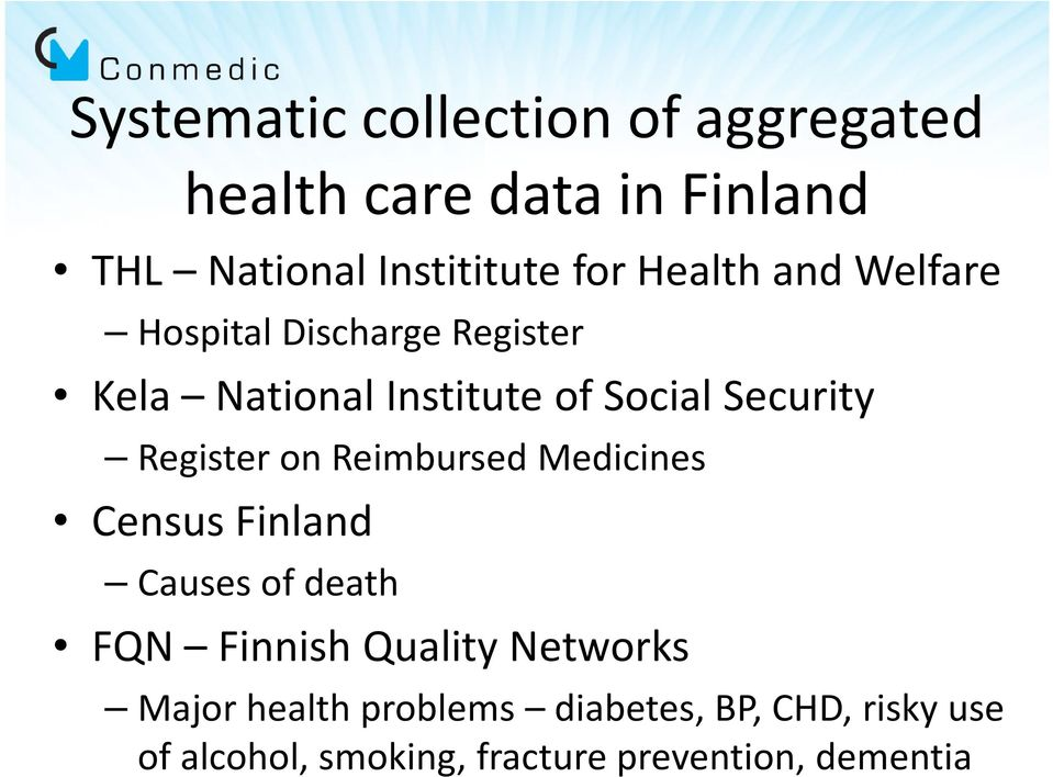 Register on Reimbursed Medicines Census Finland Causesof death FQN Finnish Quality Networks