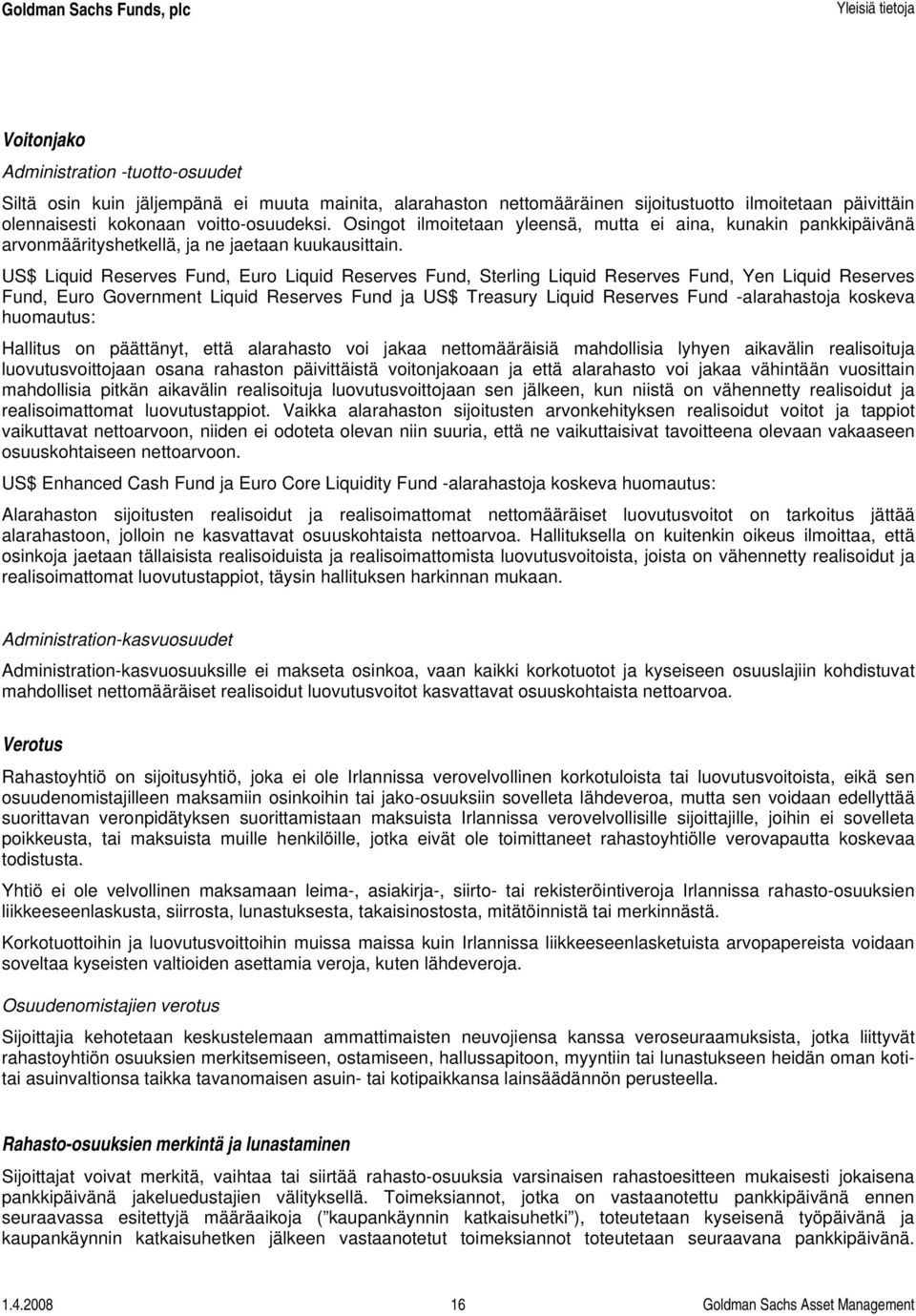 US$ Liquid Reserves Fund, Euro Liquid Reserves Fund, Sterling Liquid Reserves Fund, Yen Liquid Reserves Fund, Euro Government Liquid Reserves Fund ja US$ Treasury Liquid Reserves Fund -alarahastoja
